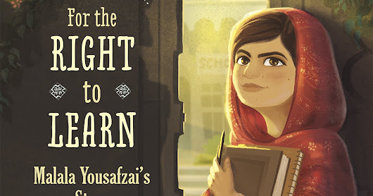 #Review & Activities: For the Right To Learn Malala Yousafzai's Story by Rebecca Langston-George/ Illustrated by Janna Bock #ReadYourWorld #Peace @MalalaFund