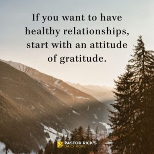 The More Grateful You Are, the Happier You Are by Rick Warren