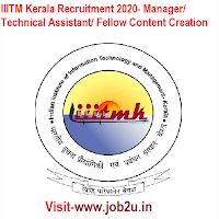 IIITM Kerala Recruitment 2020, Manager, Technical Assistant, Fellow Content Creation