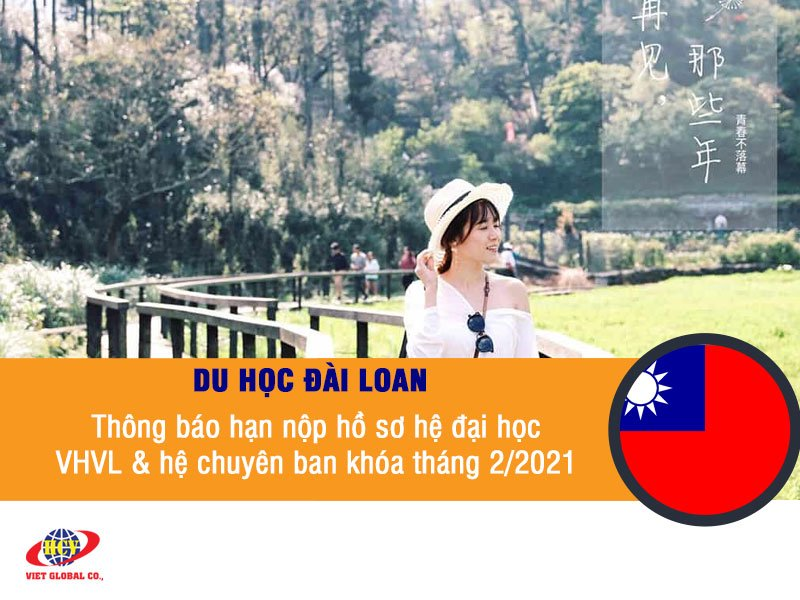 Du học Đài Loan: Thông báo hạn nộp hồ sơ hệ đại học vừa học vừa làm & hệ chuyên ban khóa tháng 2/2021
