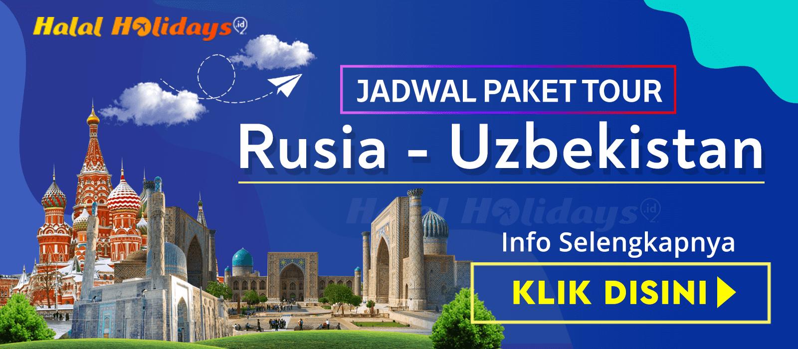 Paket Wisata Halal Tour Rusia Uzbekistan Murah Tahun 2020