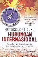 Metodologi Ilmu Hubungan Internasional – Perdebatan Paradigmatik dan Pendekatan Alternatif