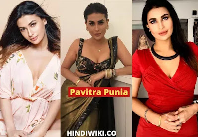 Pavitra Punia Wiki, biography, age, family, boyfriends and many more in Hindi