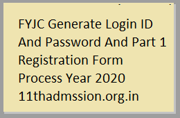 FYJC Generate Login ID And Password And Part 1 Registration Form Process Year 2020