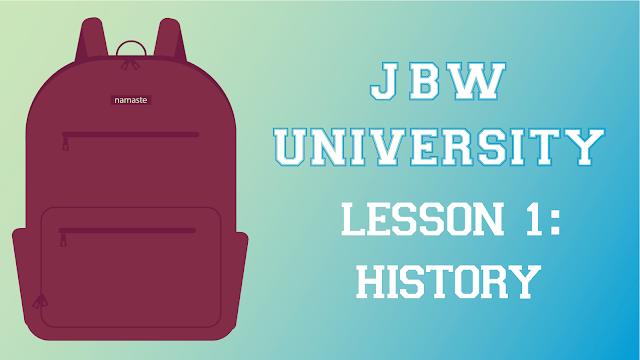 JBW University Lesson 1: History