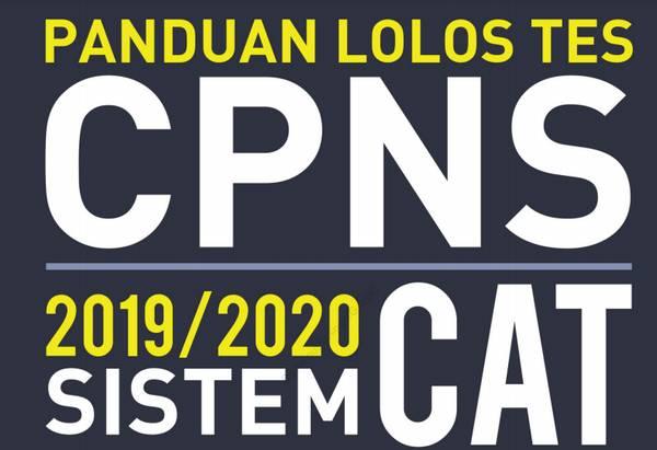 Panduan Lolos Tes CPNS 2019/ 2020 Sistem CAT