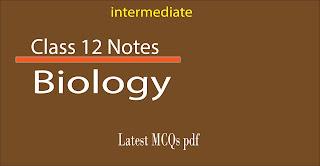 Class 12 Biology Notes MCQs pdf file