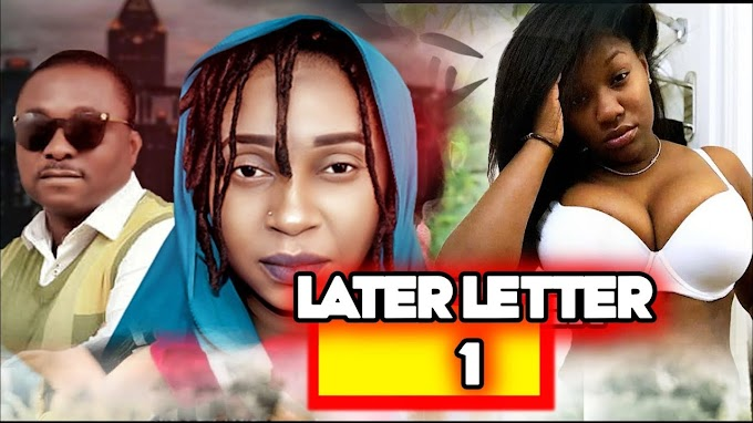 NOLLYWOOD MOVIE : LATER LETTER 1 | NIGERIAN MOVIES 2020