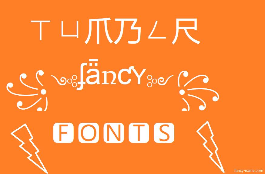 Tumblr Fancy Font