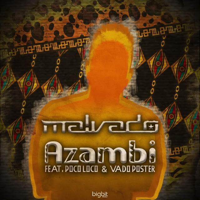 Dj Malvado feat. Poco Loco & Vado Poster - Azambi