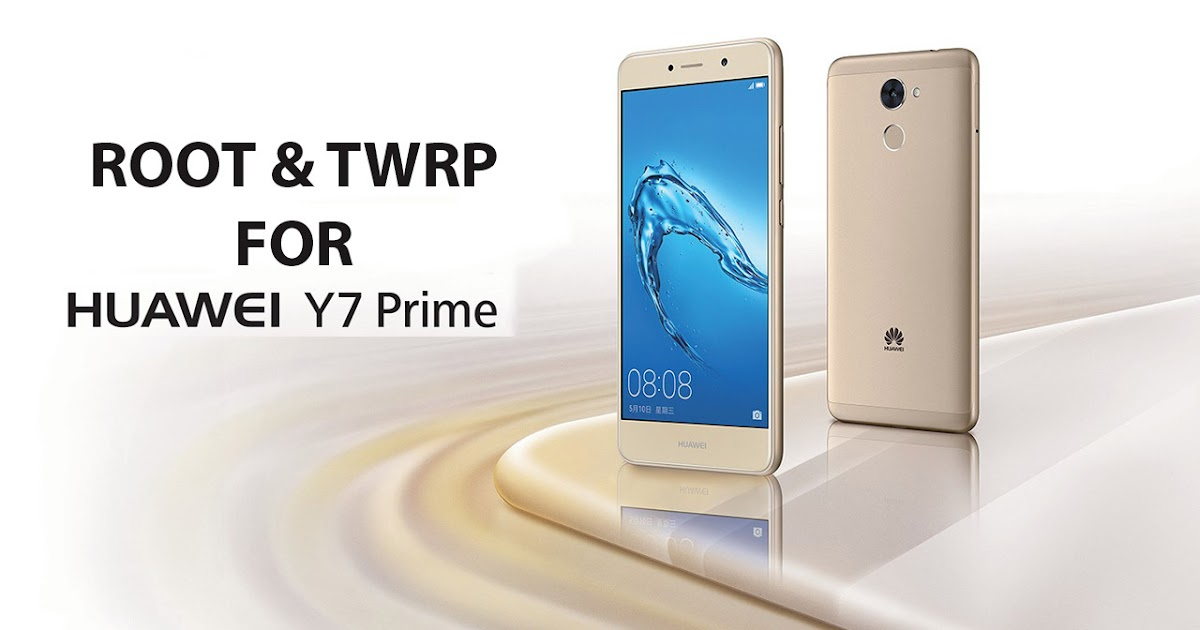 How to Install TWRP Recovery & Root Huawei Y7 and Huawei Y7