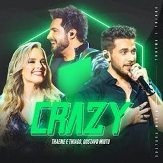 Crazy – Thaeme e Thiago, Gustavo Mioto