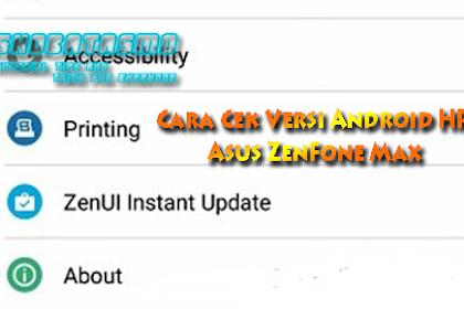 Cara Cek Versi Android HP Asus ZenFone Max
