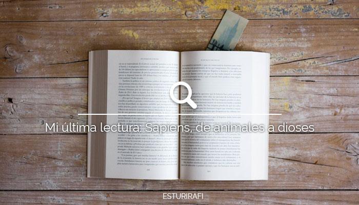 Mi última lectura: Sapiens. De Animales a dioses