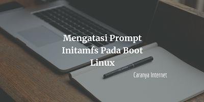 Mengatasi Prompt Initramfs Pada Boot Linux