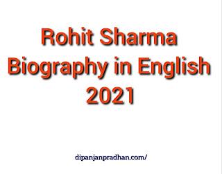 Rohit Sharma Biography in English 2021