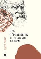 Des Républicains ou le roman vrai des Raspail