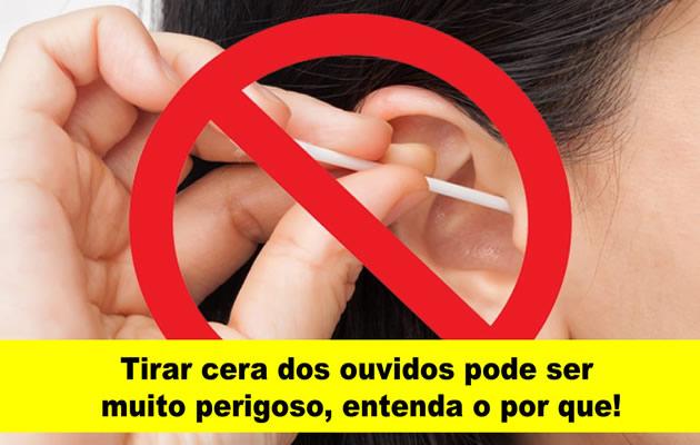 Tirar cera dos ouvidos pode ser muito perigoso, entenda o por que!