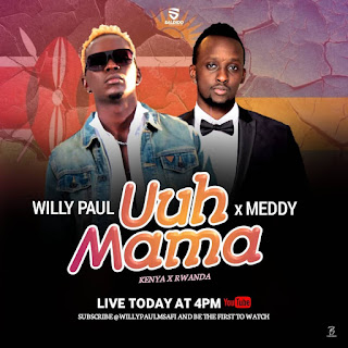 Willy Paul Uuh Mama And Meddy