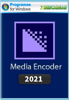 Adobe Media Encoder CC 2021 Full [x64] Español [Mega]