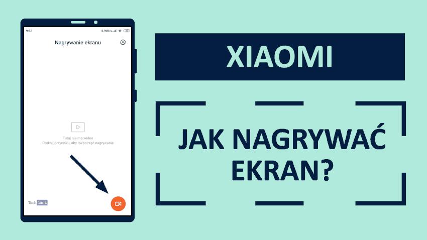Jak nagrywać ekran w Xiaomi?
