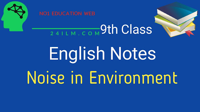 9th Class English Short Questions Answers chapter No 11 Noise in the Environment