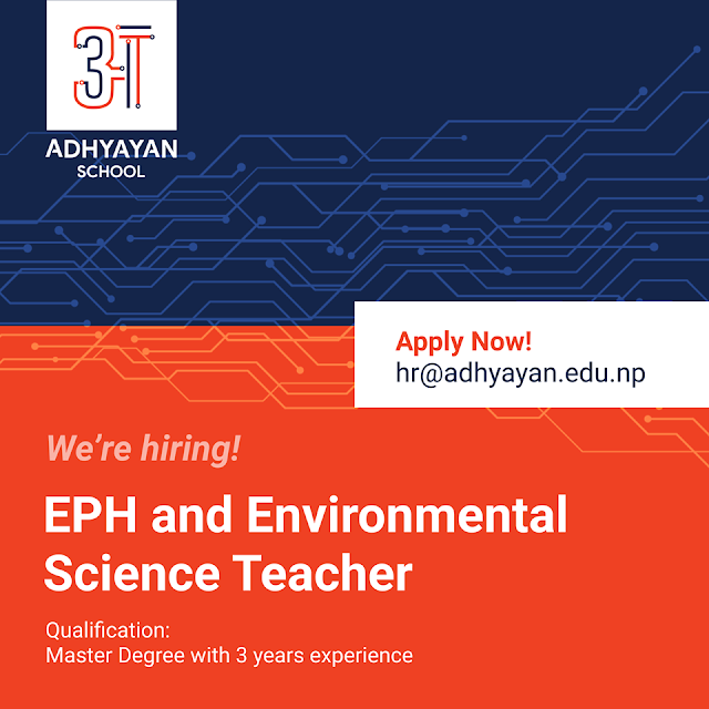 HPEE / EPH , Environmental Science Teacher Vacancy @ Adhyayan School, Tokha