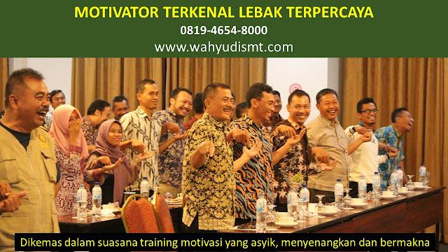 •             MOTIVATOR DI LEBAK  •             JASA MOTIVATOR LEBAK  •             MOTIVATOR LEBAK TERBAIK  •             MOTIVATOR PENDIDIKAN  LEBAK  •             TRAINING MOTIVASI KARYAWAN LEBAK  •             PEMBICARA SEMINAR LEBAK  •             CAPACITY BUILDING LEBAK DAN TEAM BUILDING LEBAK  •             PELATIHAN/TRAINING SDM LEBAK