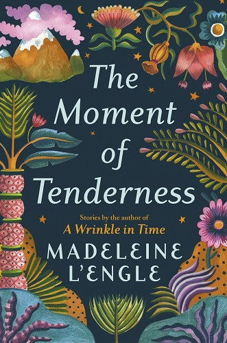The Moment of Tenderness by Madeleine L'Engle pdf