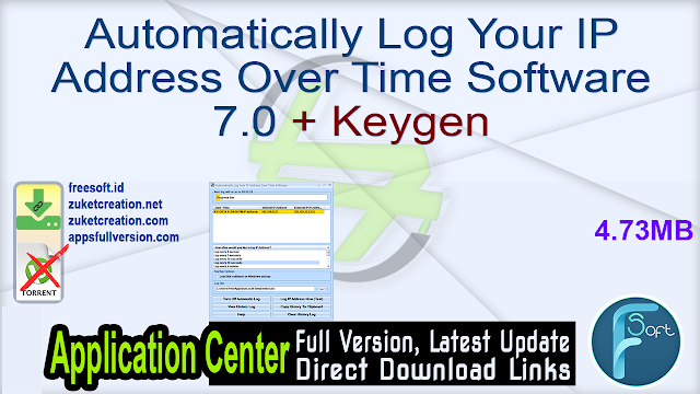 Automatically Log Your IP Address Over Time Software 7.0 + Keygen