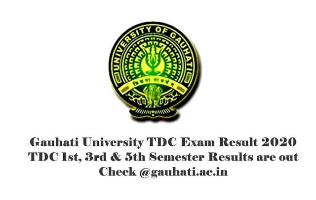 Gauhati University TDC Exam Result 2020 : Check TDC 1st, 3rd & 5th Semester Results @gauhati.ac.in