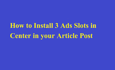 How to Install 3 Ad slots in the Center of Article Post