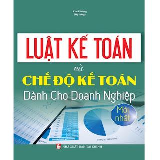 Luật Kế Toán Và Chế Độ Kế Toán Dành Cho Doanh Nghiệp Mới Nhất ebook PDF-EPUB-AWZ3-PRC-MOBI