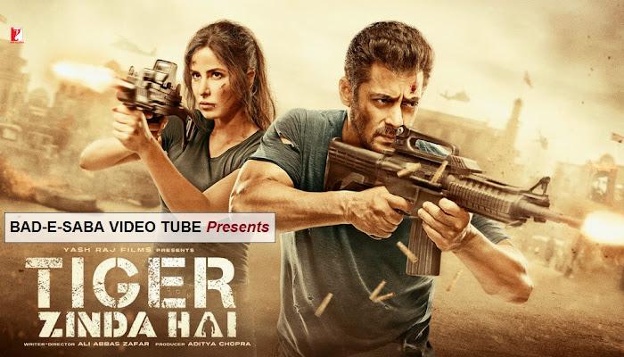 BAD-E-SABA Presents - Watch Tiger Zinda Hai Full Movie Online In HD