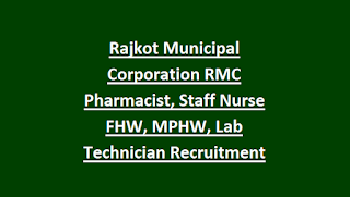 Rajkot Municipal Corporation RMC Pharmacist, Staff Nurse FHW, MPHW, Lab Technician Recruitment 2019 Govt Jobs
