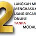 2 Langkah Mudah Menghasilkan Uang Online Tanpa Modal