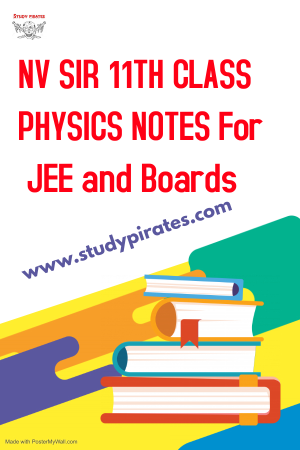 NV SIR 11TH CLASS PHYSICS NOTES For JEE and Boards