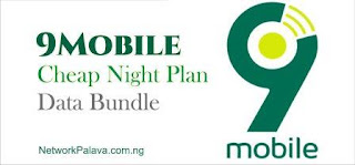 9mobile (Etisalat) Night Plan 2019: Enjoy Cheap Browsing All