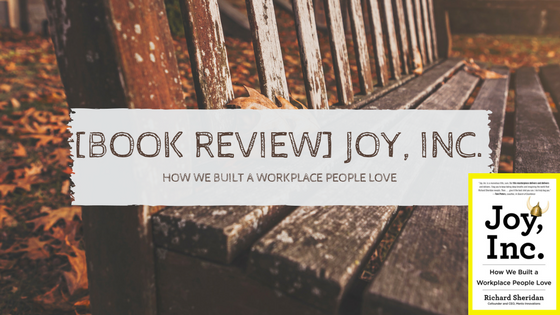 [Book review] Joy, Inc.: How We Built a Workplace People Love