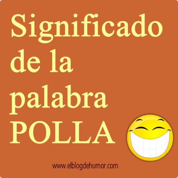UTILIZACIÓN DE LA PALABRA 'POLLAS' PARA EXTRANJEROS