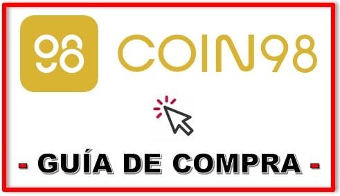 Cómo y Dónde Comprar Criptomoneda COIN98 (C98) Tutorial Actualizado