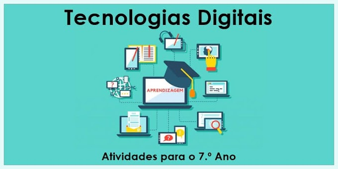 Tecnologias Digitais: qual sua importância? - Atividades de Língua Portuguesa para o 7.º A