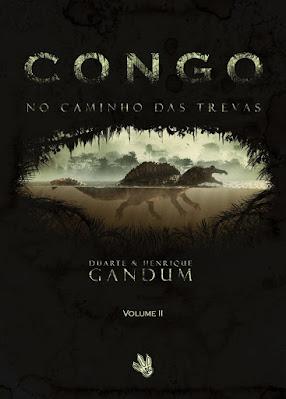 Congo – No Caminho das Trevas – Volume II , de Duarte e Henrique Gandum