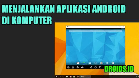 Cara Instal Aplikasi Andorid pada KOMPUTER