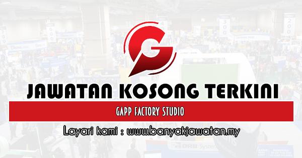 Kerja Kosong 2019 Gapp Factory Studio