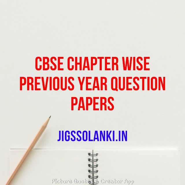 CBSE CHAPTER WISE PREVIOUS YEAR QUESTION PAPERS