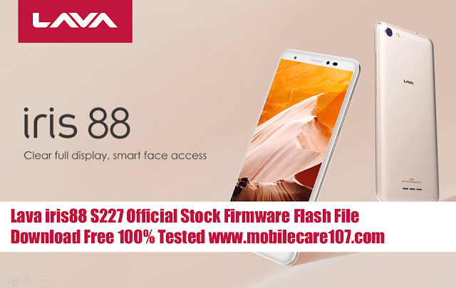 Lava iris 88 S227 Official Stock Firmware Flash File Download Free 100% Tested