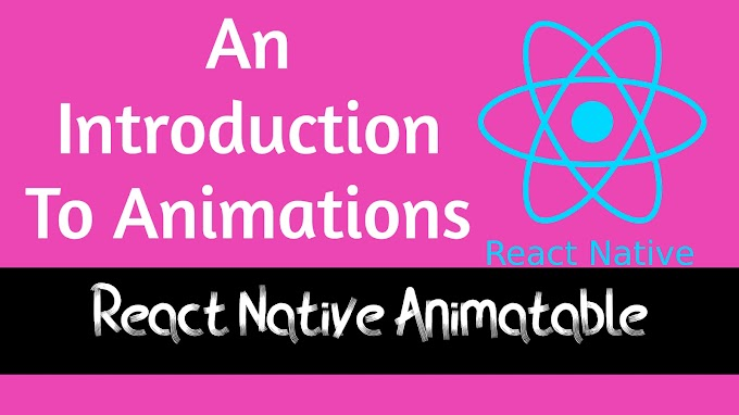 An Introduction To Animations In React Native. #ReactNativeAnimatable