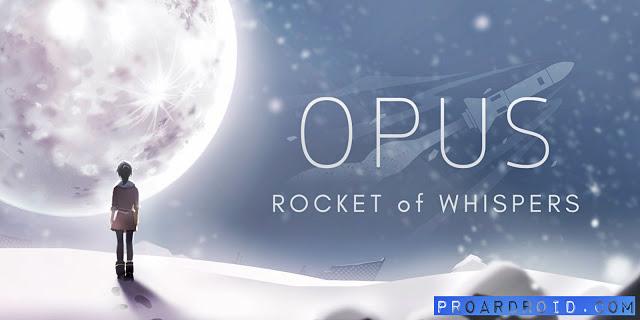 تحميل لعبة OPUS: Rocket of Whispers مهكرة كاملة للأندرويد برابط مباشر سريع مجانا باخر تحديث !