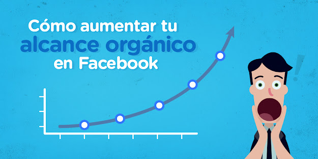 Cómo aumentar el alcance orgánico en Facebook en solo 5 pasos